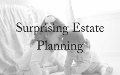 Surprising Estate Planning