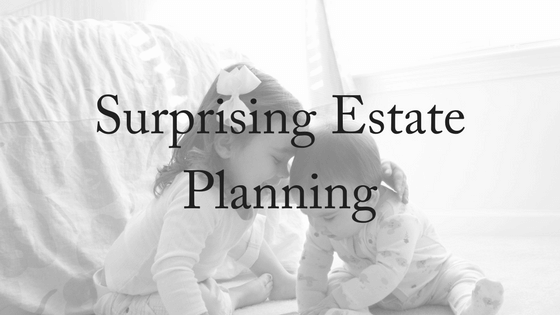 Surprising Estate Planning