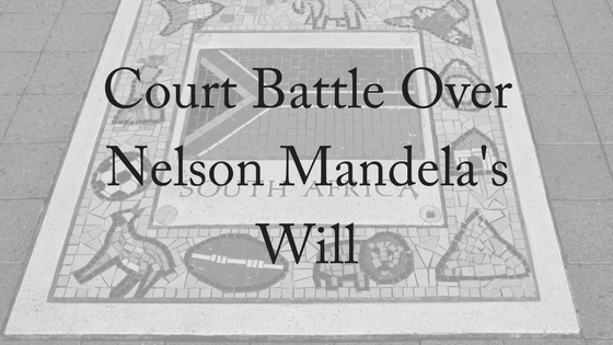 Court Battle Over Nelson Mandela's Will