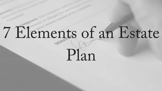 Fundamental Elements of an Estate Plan