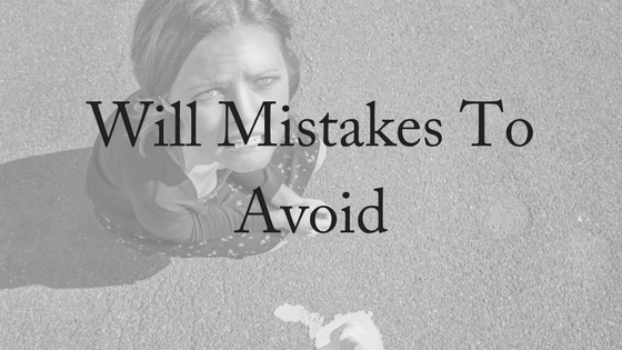 5 Will Mistakes Not To Make