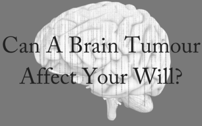 Can A Brain Tumour Affect Your Will?
