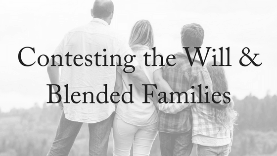 Contesting The Will & Blended Families