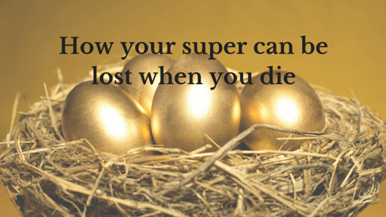How your super canbe lost when you die