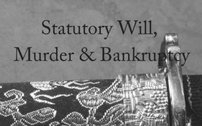 Statutory Will, Murder & Bankruptcy