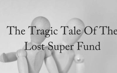 The Tragic Tale of the Lost Super Fund