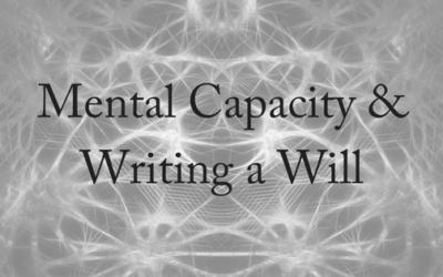 Mental Capacity & Writing a Will