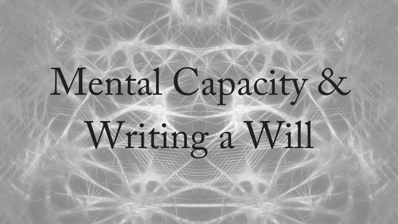 Mental Capacity & Writing a Will