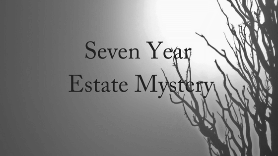 Seven Year Estate Mystery Finally Solved