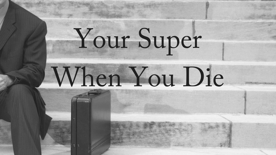 Your Super When You Die
