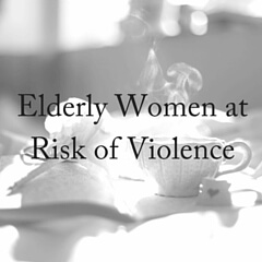 Women at Greater Risk of Elder Abuse