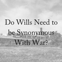 Do Will Disputes Mean War?