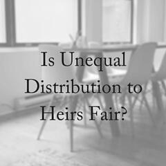 Is An Unequal Inheritance Fair?