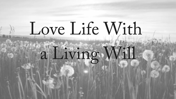Love Life With a Living Will