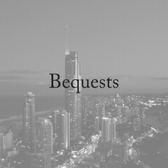 Bequests: What Are They?
