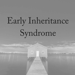 Early Inheritance Syndrome