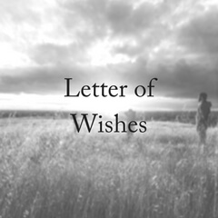 Letter of Wishes and Your Will