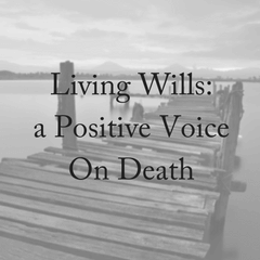 Living Will: A Positive Voice On Death