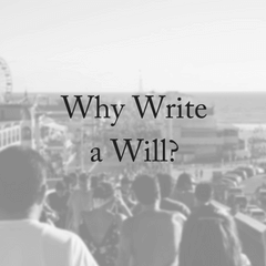 Why Write A Will? For Your Family's Sake