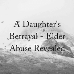 Betrayal: Family Elder Abuse