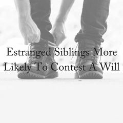 Estranged Siblings: Disputed Will More Likely