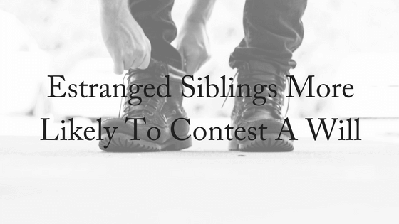 estranged-siblings-more-likely-to-contest-a-will