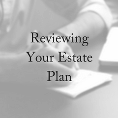 When Should You Review Your Estate Plan?
