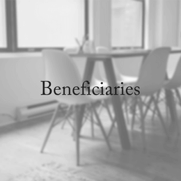 Beneficiaries: What You Need To Consider