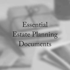 Essential Estate Planning Documents