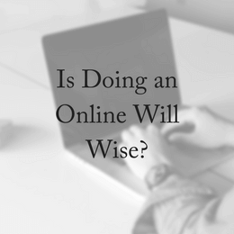 Is Doing an Online Will Wise?