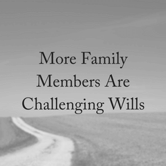 More Family Members Contesting Wills