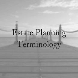 Estate Planning Terminology