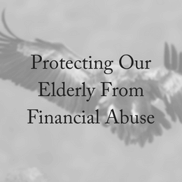 Protection From Increasing Elder Financial Abuse
