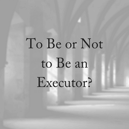 Who Should Be The Executor Of An Estate?