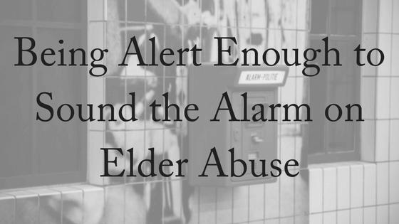 Signs Of Elder Abuse: Stay Alert