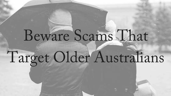 Beware Scams That Target Older Australians