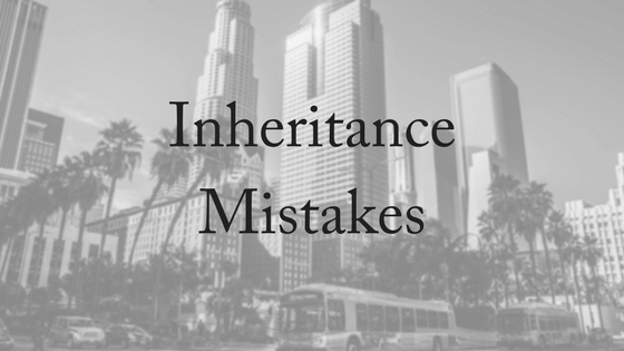 Inheritance Mistakes To Avoid