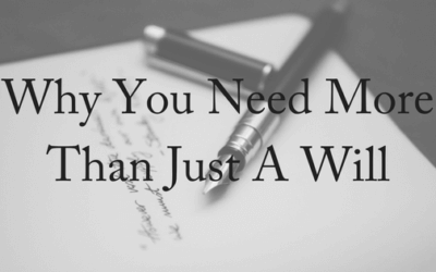 Why You Need More Than Just A Will