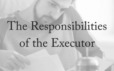 The Responsibilities of the Executor