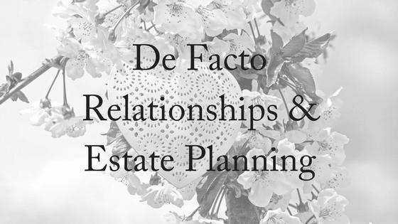 De Facto Relationships & Estate Planning
