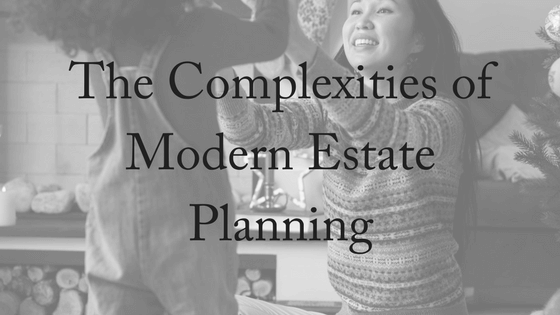 The Complexities of Modern Estate Planning
