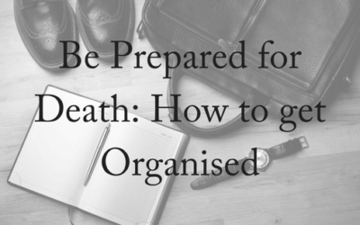 Prepared For Death: How To Get Organised
