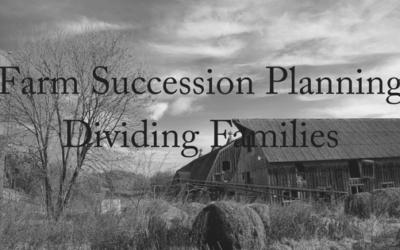 Farm Succession Planning Dividing Families