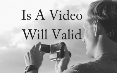 Is a Video Will Valid?