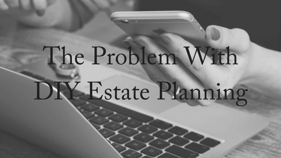 The Problem with DIY Estate Planning