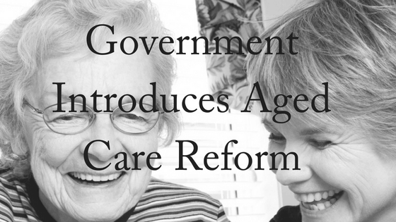 Government Introduces Aged Care Reform