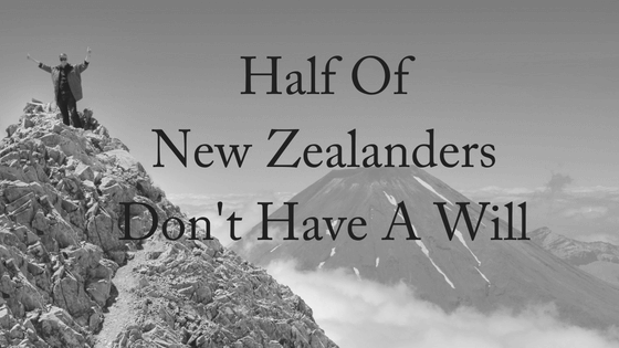 Half of New Zealanders Don't Have A Will