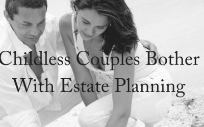 Should Childless Couples Bother With Estate Planning?