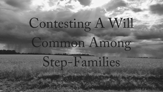 Contesting The Will Common Among Step Families