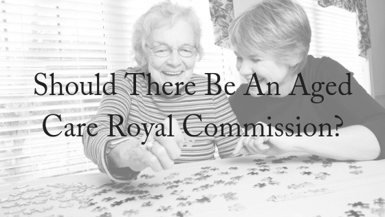 Should There Be An Aged Care Royal Commission?